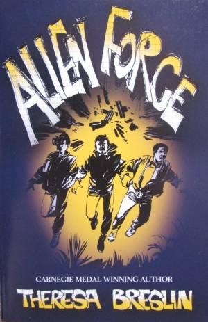 Alien Force by Theresa Breslin