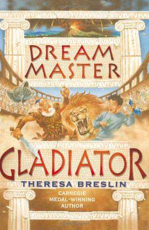 Dream Master Gladiator by Theresa Breslin